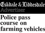 ESKDALE AND LIDDESDALE ADVERTISER NEWS ARTICLE - Police Pass Course on Farming Vehicles