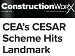 CONSTRUCTION WORX - CEA's CESAR SCHEME HITS LANDMARK