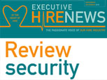 EXECUTIVE HIRE NEWS FEATURE - REVIEW SECURITY