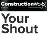CONSTRUCTIONWORX NEWS FEATURE - YOUR SHOUT
