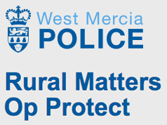 WEST MERCIA POLICE FEATURE - OP PROTECT AND RURAL MATTERS