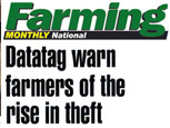 FARMERS WEEKLY NEWS FEATURE - DATATAG WARN FARMERS OF THE RISE IN THEFT