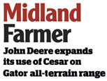 MIDLAND FARMER NEWS FEATURE - JOHN DEERE EXPANDS ITS USE OF CESAR ON GATOR ALL-TERRAIN RANGE