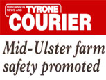 TYRONE COURIER NEWS FEATURE - MID-ULSTER FARM SAFETY PROMOTED