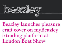 BEAZLEY LAUNCHES PLEASURE CRAFT COVER ON MYBEAZLEY E-TRADING PLATFORM AT LONDON BOAT SHOW