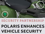 FEATURE ARTICLE GROUNDSMAN - POLARIS ENHANCES VEHICLE SECURITY