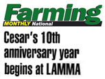 FEATURE ARTICLE FARMING MONTHLY - CESAR'S 10TH ANNIVERSARY YEAR BEGINS AT LAMMA