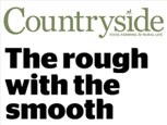 FEATURE ARTICLE COUNTRYSIDE MAGAZINE - THE ROUGH WITH THE SMOOTH