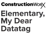 FEATURE ARTICLE CONSTRUCTION WORX - ELEMENTARY, MY DEAR DATATAG