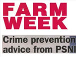 FEATURE ARTICLE FARM WEEK - CRIME PREVENTION ADVICE FROM PSNI